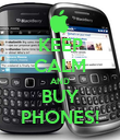 KEEP CALM AND BUY PHONES! - Personalised Poster large
