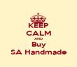 KEEP CALM AND Buy SA Handmade - Personalised Poster large
