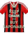 KEEP CALM AND BUY SAPONARA - Personalised Poster large