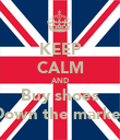 KEEP CALM AND Buy shoes Down the market - Personalised Poster large