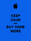 KEEP CALM AND BUY SOME MORE - Personalised Poster large