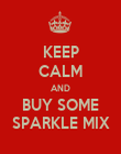 KEEP CALM AND BUY SOME SPARKLE MIX - Personalised Poster large