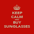 KEEP CALM AND BUY SUNGLASSES - Personalised Poster large