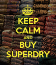 KEEP CALM AND BUY SUPERDRY - Personalised Poster large