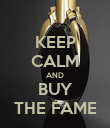 KEEP CALM AND BUY THE FAME - Personalised Poster large