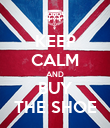 KEEP CALM AND BUY THE SHOE - Personalised Poster large