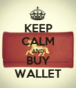 KEEP CALM AND BUY WALLET - Personalised Poster large
