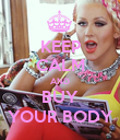 KEEP CALM AND BUY YOUR BODY - Personalised Poster large