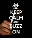 KEEP CALM AND BUZZ ON - Personalised Poster large