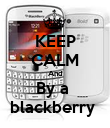 KEEP CALM And By a  blackberry  - Personalised Poster large