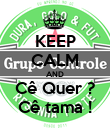 KEEP CALM AND Cê Quer ? Cê tama ! - Personalised Poster large