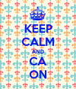 KEEP CALM AND CA ON - Personalised Poster large