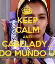 KEEP CALM AND CABELADY... TODO MUNDO USA! - Personalised Poster large