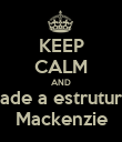 KEEP CALM AND cade a estrutura Mackenzie - Personalised Poster large