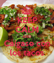 KEEP CALM AND Caigase con los tacos - Personalised Poster large