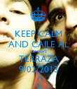 KEEP CALM AND CAILE AL JONAH'S TERRAZA 9/02/2013 - Personalised Poster large