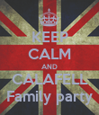 KEEP CALM AND CALAFELL Family party - Personalised Poster large