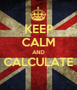 KEEP CALM AND CALCULATE  - Personalised Poster large