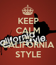 KEEP CALM AND CALIFORNIA STYLE - Personalised Poster large