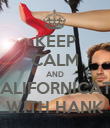 KEEP CALM AND CALIFORNICATE WITH HANK - Personalised Poster large