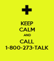 KEEP CALM AND CALL 1-800-273-TALK - Personalised Poster large