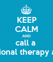 KEEP CALM AND call a  occupational therapy assistant - Personalised Poster large