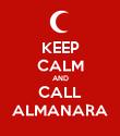 KEEP CALM AND CALL ALMANARA - Personalised Poster large