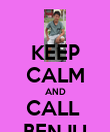 KEEP CALM AND CALL  BENJU - Personalised Poster large