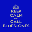 KEEP CALM AND CALL BLUESTONES - Personalised Poster large