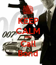 KEEP CALM AND Call Bond - Personalised Poster large