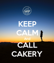 KEEP CALM And CALL CAKERY - Personalised Poster large