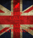 KEEP CALM AND CALL  CATWOMAN!! - Personalised Poster large