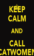 KEEP CALM AND CALL CATWOMEN - Personalised Poster large