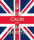 KEEP CALM and  CALL CHRISTIE - Personalised Poster large