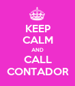 KEEP CALM AND CALL CONTADOR - Personalised Poster large