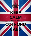 KEEP CALM AND CALL COTFORD CABS - Personalised Poster large