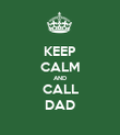 KEEP CALM AND CALL DAD - Personalised Poster large