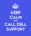 KEEP CALM AND CALL DELL SUPPORT - Personalised Poster large