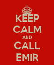 KEEP CALM AND CALL EMIR - Personalised Poster large