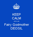 KEEP CALM and call Fairy Godmother DEOSIL - Personalised Poster large