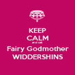 KEEP CALM and call Fairy Godmother WIDDERSHINS - Personalised Poster large