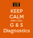 KEEP CALM AND CALL G & S Diagnostics - Personalised Poster large