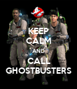 KEEP CALM AND CALL GHOSTBUSTERS - Personalised Poster large
