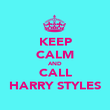 KEEP CALM AND CALL HARRY STYLES - Personalised Poster large