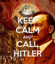 KEEP CALM AND CALL HITLER - Personalised Poster large