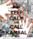 KEEP CALM AND CALL KAMBAL - Personalised Poster large