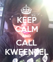KEEP CALM AND CALL KWEENZEL - Personalised Poster small