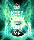KEEP CALM AND CALL ME - Personalised Poster large