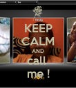 KEEP CALM AND call  me ! - Personalised Poster large