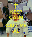 KEEP CALM AND CALL ME AL - Personalised Poster large